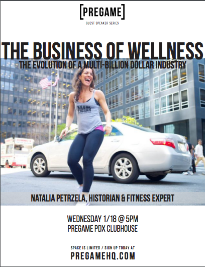 pregame events, natalia petrzela portland, natalia petrzela wellness, business of wellness, wellness industry