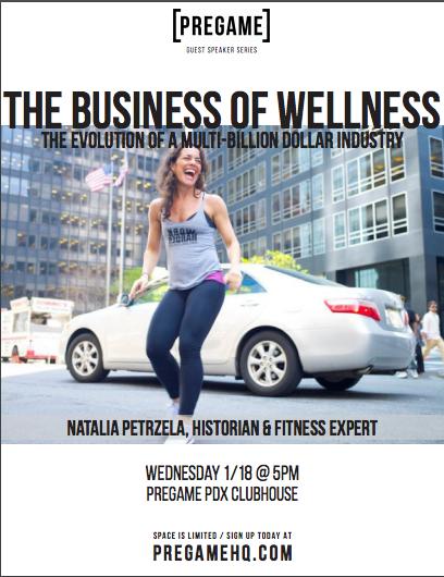 pregame events, natalia petrzela portland, natalia petrzela wellness, business of wellness, wellness industry