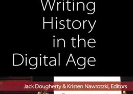 Natalia Mehlman Petrzela, Natalia Petrzela, historian, scholar, Writing History in the Digital Age, Sarah Manekin, accountability partnership, history, education