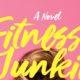 fitness junkie, fitness junkie novell, Lucy Sykes interview, Natalia Petrzela host, Natalia Petrzela, fitness culture, fitness history, wellness history