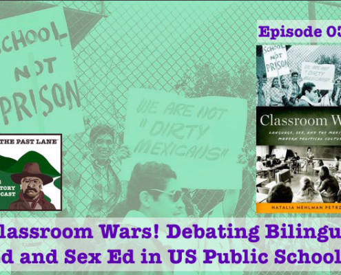 classroom wars, educational history, bilingual education, natalia petrzela, California schools history, Latino education, sex education history, classroom wars